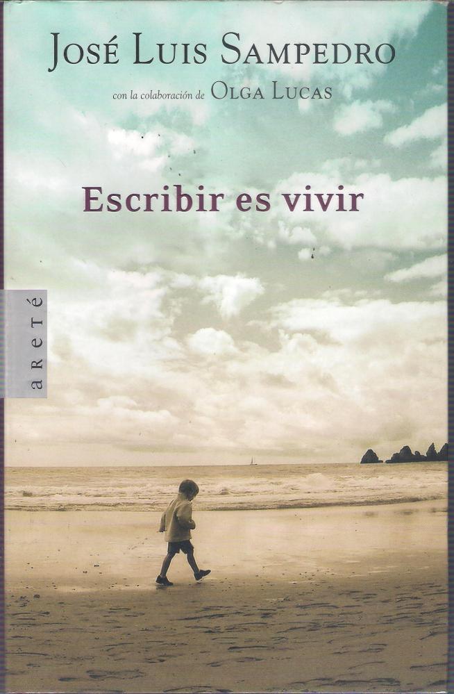 Escribir es vivir (José Luis Sampedro)